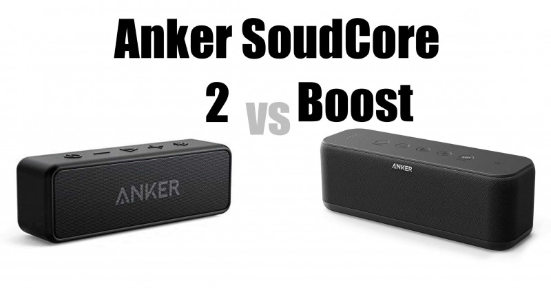 Anker SoundCore 2 vs SoundCore Boost - Where are the differences?