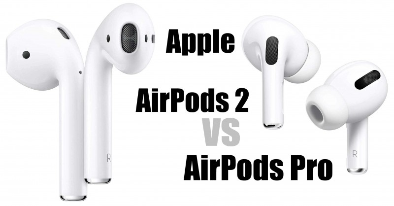 Apple AirPods Pro vs. AirPods 2 - What are the differences?