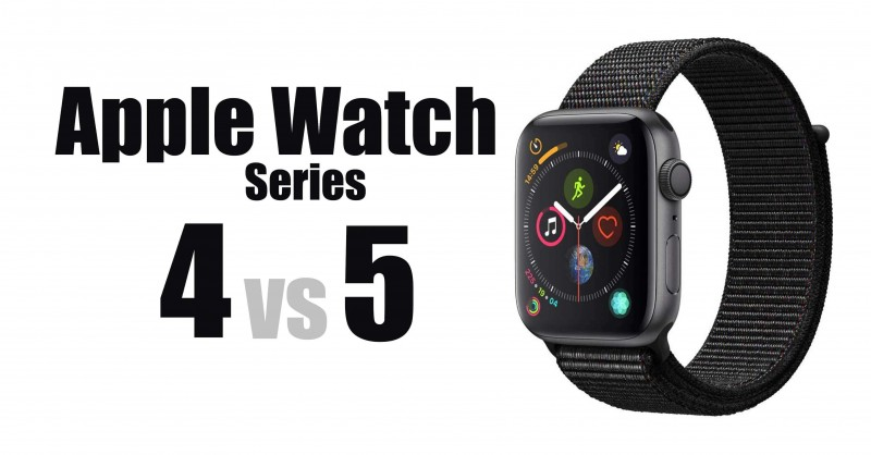 Apple Watch Series 4 vs 5 - Where are the differences?