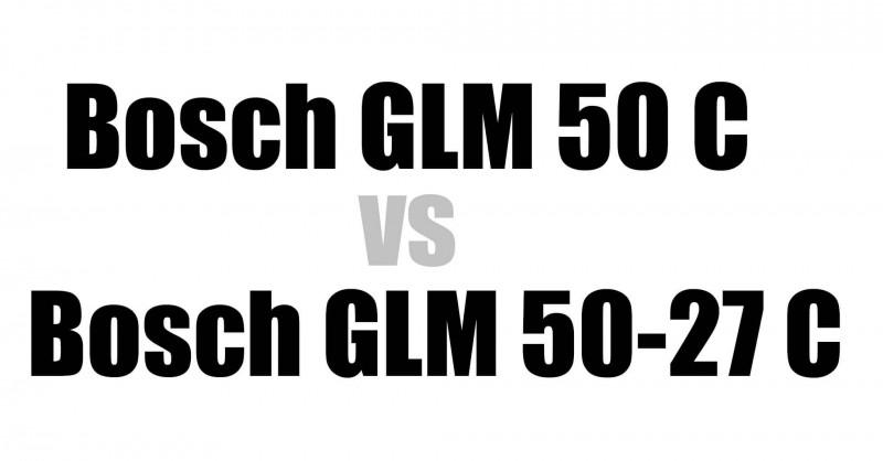 Bosch GLM 50 vs GLM 50-27 C - Wo ist der Unterschied?