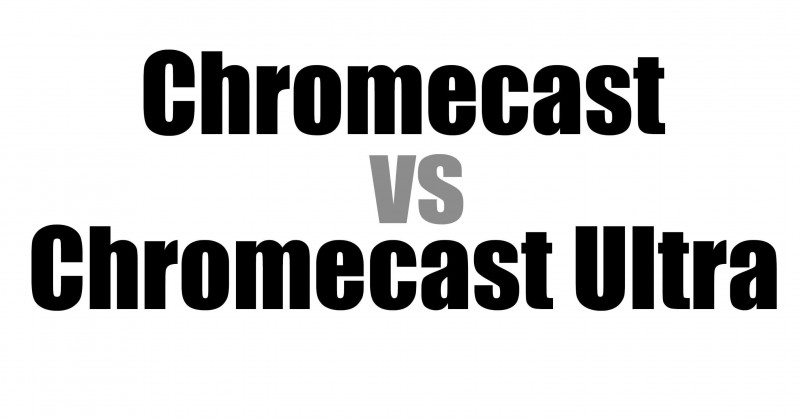 Chromecast vs Chromecast Ultra - Wo sind die Unterschiede?
