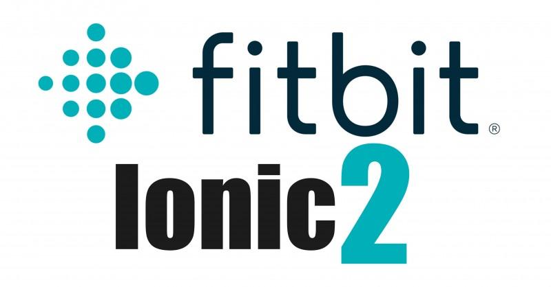 Fitbit Ionic 2 annoncé - date de sortie 2019