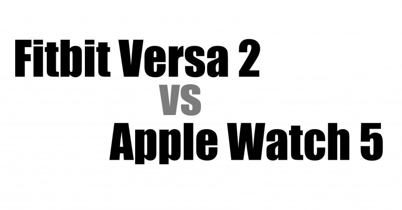 Fitbit Versa 2 vs Apple Watch 5 - Which one is better?