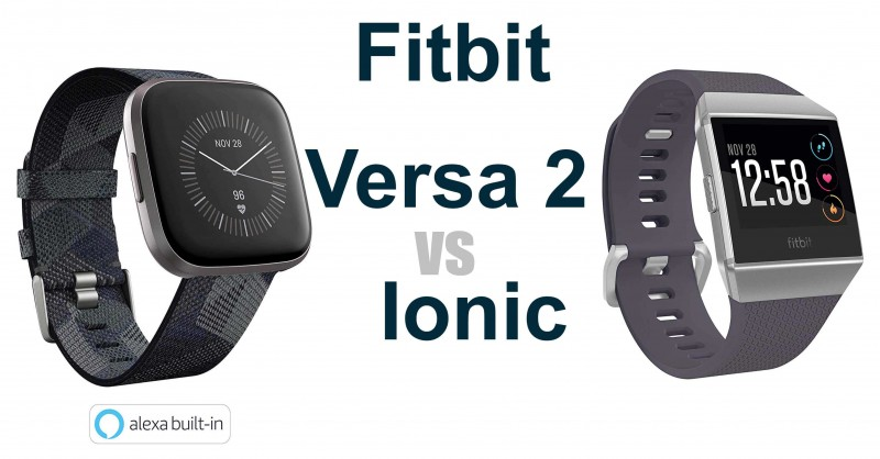 Fitbit Versa 2 vs Ionic - Which is better?