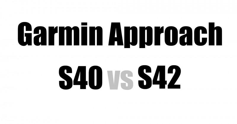 Garmin Approach S40 vs S42 - Wo sind die Unterschiede?