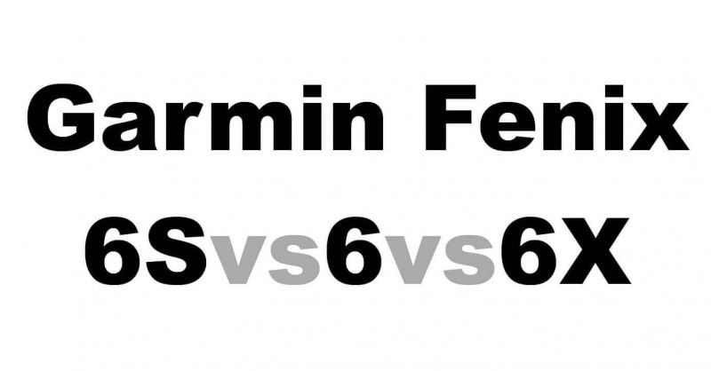 Garmin Fenix 6 - Modelle im Vergleich - Wo sind die Unterschiede?