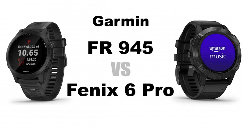 Garmin Forerunner 945 vs Fenix 6 Pro - What are the differences?