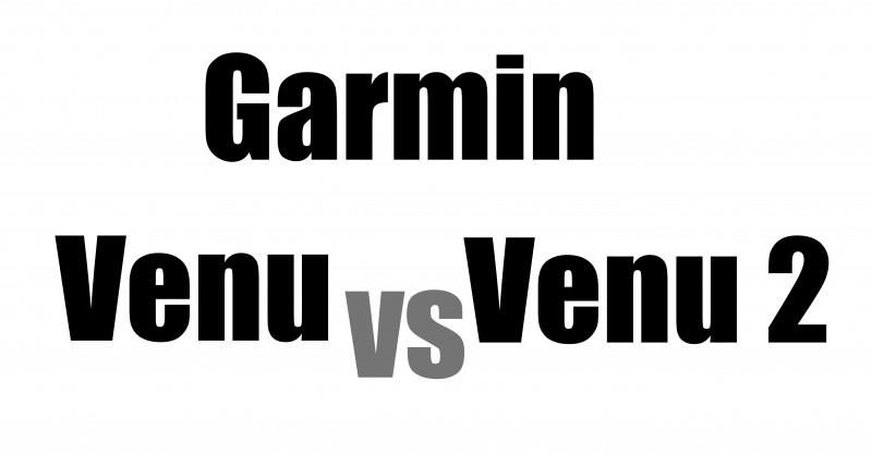 Garmin Venu vs Venu 2(s) - Wo sind die Unterschiede?