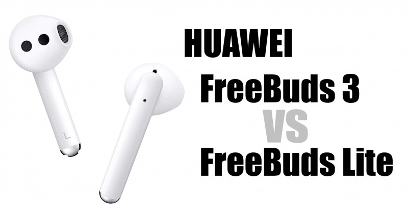 HUAWEI FreeBuds 3 vs Lite - Where are the differences?