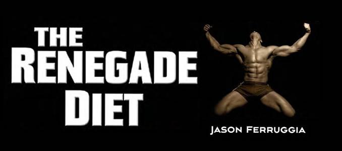 Renegade Diet nach Jason Ferruggia