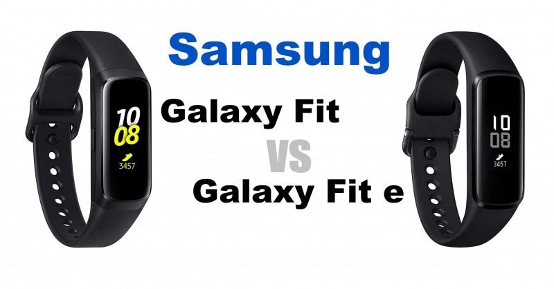 Samsung Galaxy Fit vs Fit e - Where are the differences?
