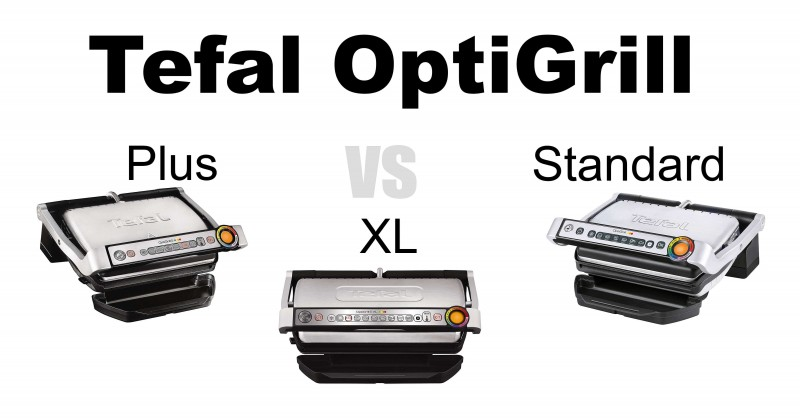 Tefal OptiGrill - Plus vs XL vs Standard - Wo sind die Unterschiede?