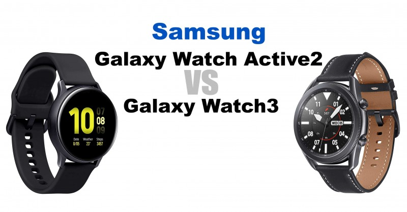 Samsung Galaxy Watch Active2 vs Galaxy Watch3 - What are the differences?