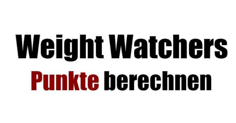 Weight Watchers Bedarf Punkte berechnen - Einfach erklärt